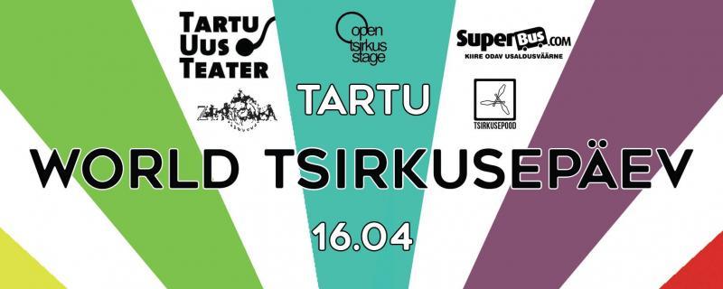 World Tsirkusepäev Tartus! 16.04